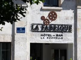 Hotel La Fabrique, hôtel à La Rochelle