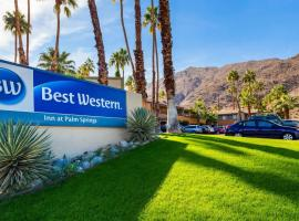 Best Western Inn at Palm Springs, hotel in Palm Springs