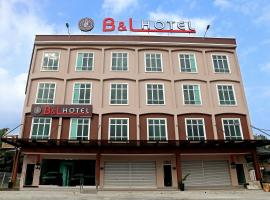 B&L HOTEl, hotel in Sungkai