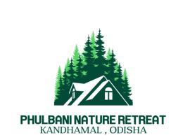 PHULBANI NATURE RETREAT, resort in Phulabāni