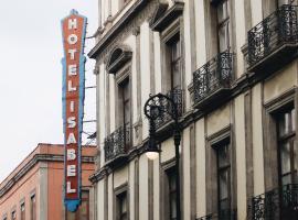Hotel Isabel, hotel cerca de Plaza del Zócalo, Ciudad de México