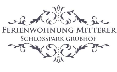 Ferienwohnungen Mitterer Schlosspark Grubhof